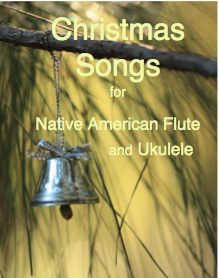 Christmas songs for Native American flute and ukulele